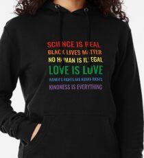 Wissenschaft ist real! Schwarze Leben sind wichtig! Kein Mensch ist illegal! Liebe ist Liebe! Frauenrechte sind Menschenrechte! Freundlichkeit ist alles! Hemd Leichter Hoodie