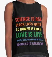 Wissenschaft ist real! Schwarze Leben sind wichtig! Kein Mensch ist illegal! Liebe ist Liebe! Frauenrechte sind Menschenrechte! Freundlichkeit ist alles! Hemd Kontrast Top