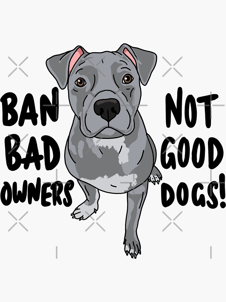 Ban bad owners, not good dogs! by NicoleHarvey