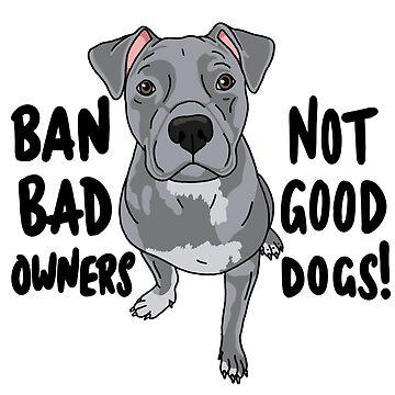 Prohibir a los malos propietarios, ¡no a los buenos perros! de NicoleHarvey