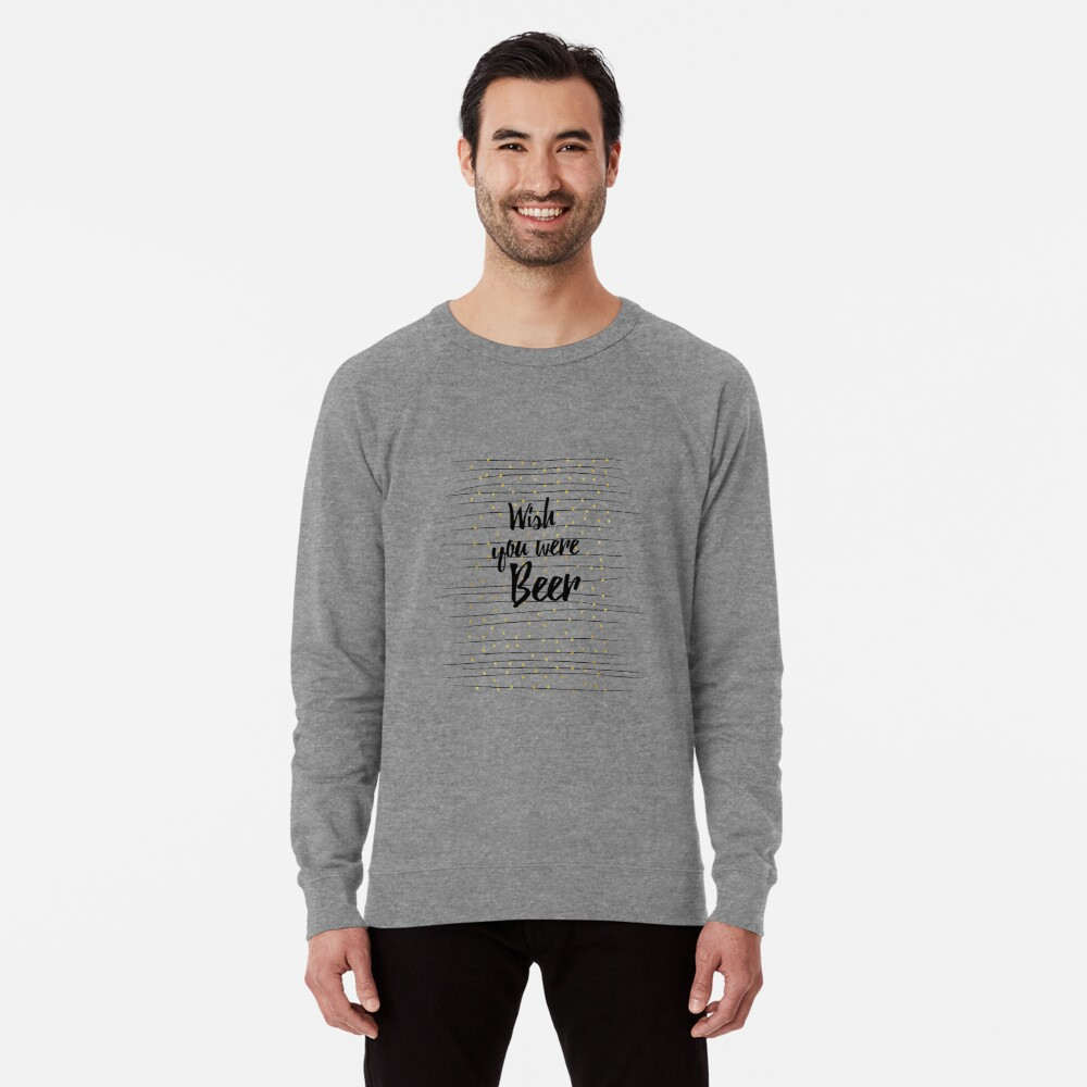 Wish you were Beer Leichtes Sweatshirt Vorne
