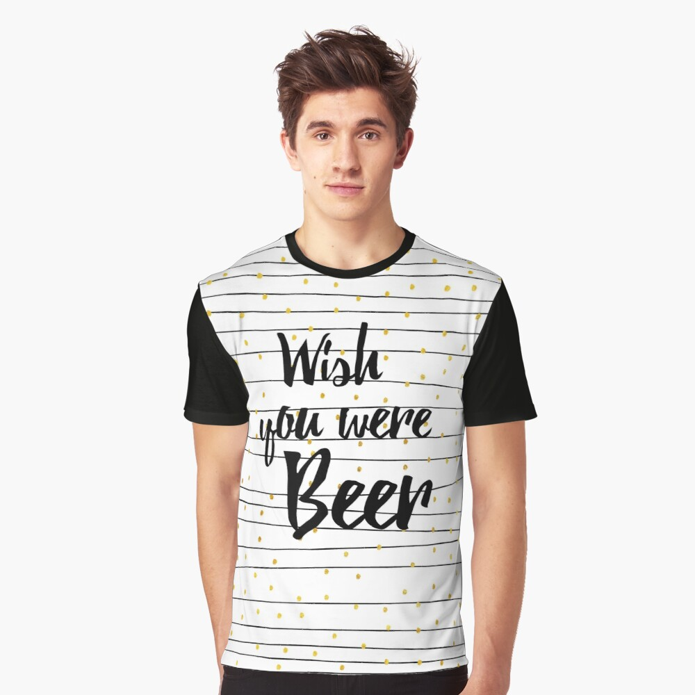 Wish you were Beer Grafik T-Shirt