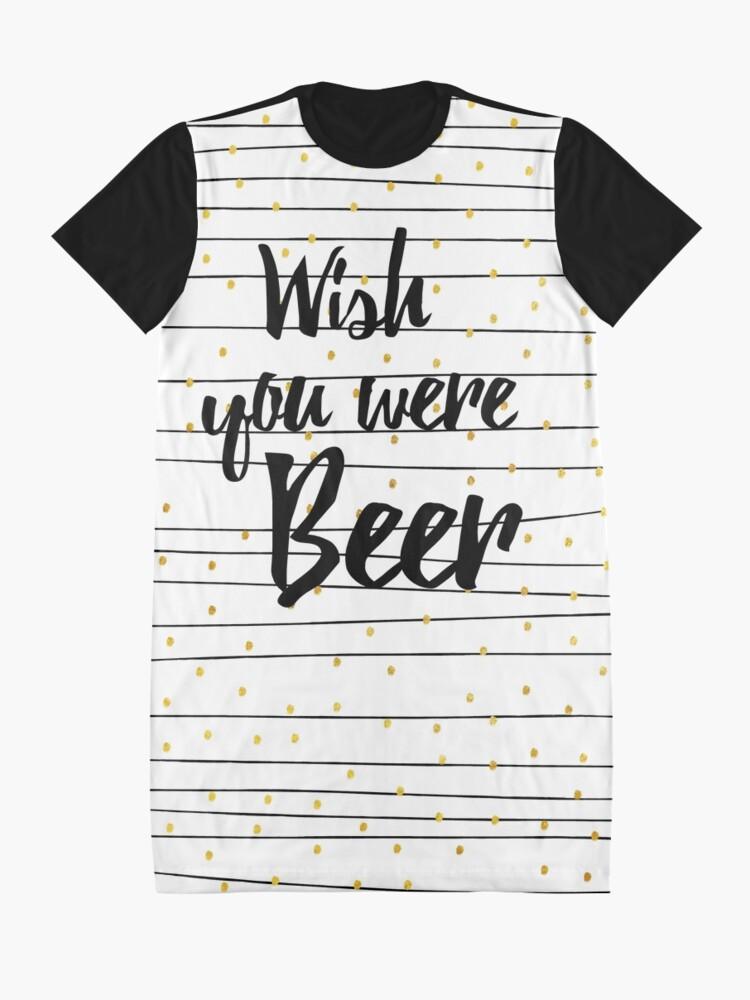 Alternative Ansicht von Wish you were Beer T-Shirt Kleid