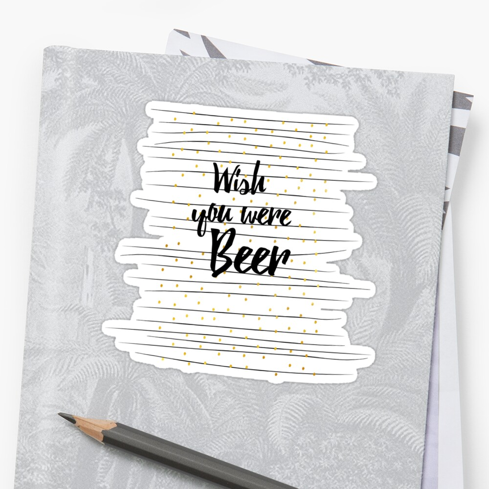 Wish you were Beer Sticker Vorne