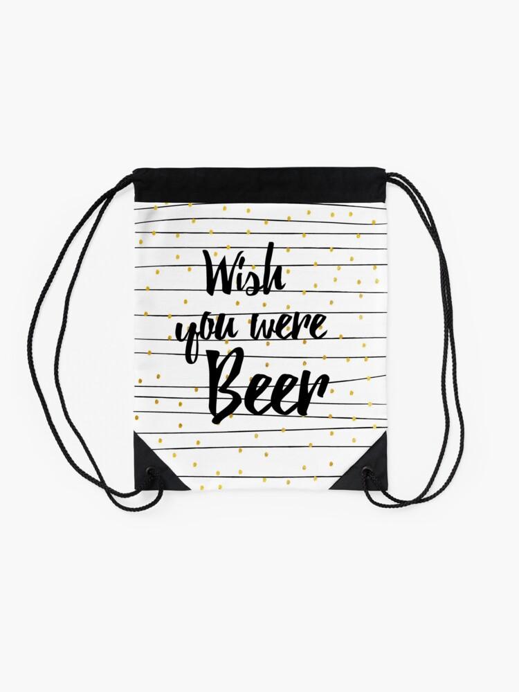 Alternative Ansicht von Wish you were Beer Rucksackbeutel
