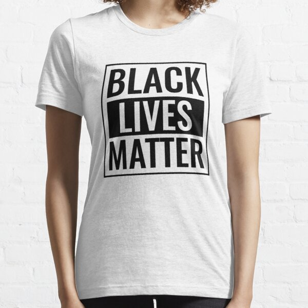 Black Lives Matter T Shirt Essential T-Shirt