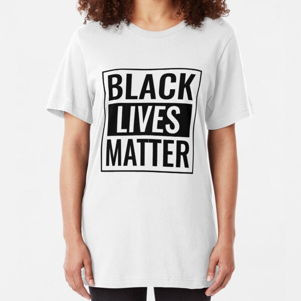 Black Lives Matter T Shirt Slim Fit T-Shirt