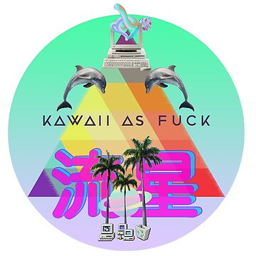Kawaii as fuck by avant-hard