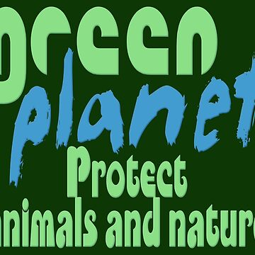 green planet - protect animals and nature von fuxart
