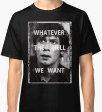 Bellamy Blake Whatever The Hell We Want (For Charity) Classic T-Shirt