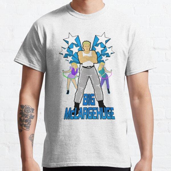 Big McLargeHuge Classic T-Shirt