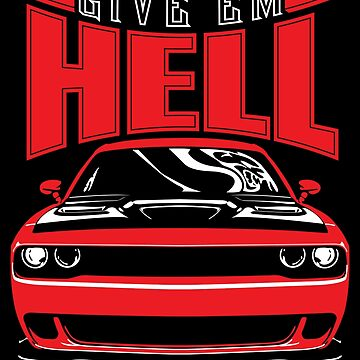 Give'em Hell Dodge Challenger by leaveyourmark
