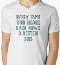 Every Time You Share Fake News a Kitten Dies Men's V-Neck T-Shirt