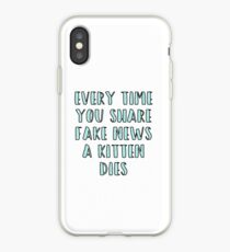 Every Time You Share Fake News a Kitten Dies iPhone Case