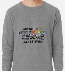 Sudadera ligera ¿POR QUÉ SER RACISTA, SEXISTA, HOMOFÓBICO O TRANSFÓBICO CUANDO PODRÍAS QUEDAR TRANQUILO?