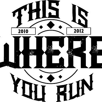 This Is Where You Run Commemoration Logo by botarthedsgnr