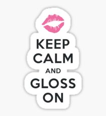 Keep Calm and Gloss On Sticker