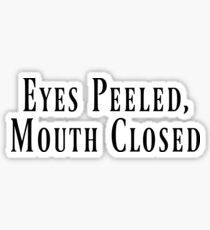Eyes Peeled Mouth Closed Sticker