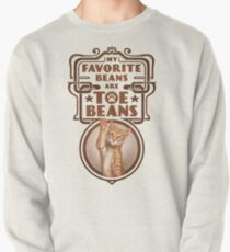 My Favorite Beans Are Toe Beans (Cat) Pullover Sweatshirt