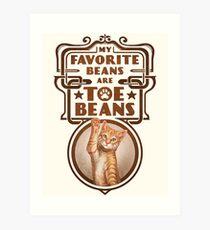 My Favorite Beans Are Toe Beans (Cat) Art Print