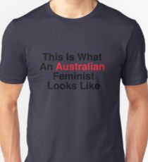 This Is What An Australian Feminist Looks Like Unisex T-Shirt