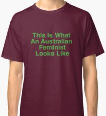 This Is What An Australian Feminist Looks Like (Classic Green & Gold) Classic T-Shirt