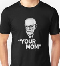 freud say your mom T-Shirt