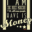 I am the most wealthy by eltronco
