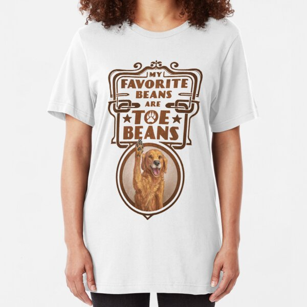 My Favorite Beans Are Toe Beans (Dog) Slim Fit T-Shirt