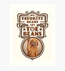 My Favorite Beans Are Toe Beans (Dog) Art Print