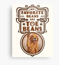 My Favorite Beans Are Toe Beans (Dog) Metal Print