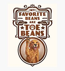 My Favorite Beans Are Toe Beans (Dog) Photographic Print