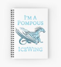 I'm a Pompous IceWing Spiral Notebook