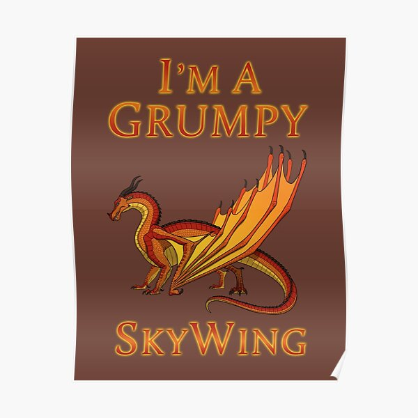 I'm a Grumpy SkyWing Poster