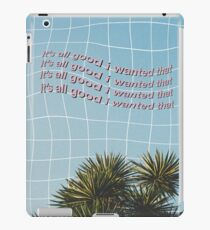 it's all good i wanted that iPad Case/Skin