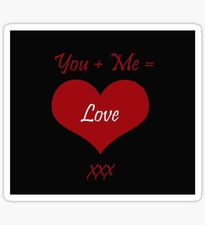You Plus Me is Love Sticker