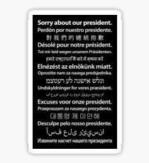 Sorry About Our President. [White on Black] Sticker