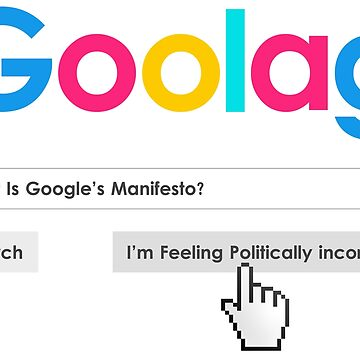 Goolag Manifesto - I'm Feeling Politically Incorrect by CentipedeNation