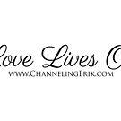 Channeling Erik - Love Lives On (text) by Daniel Lucas