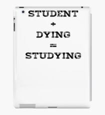 STUDENT+DYING=STUDYING  iPad Case/Skin