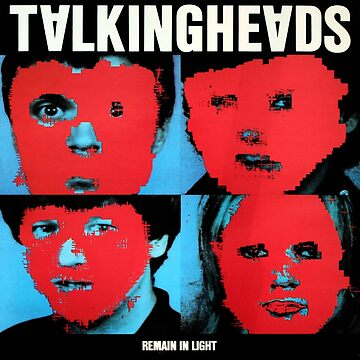 Talking Heads - Remain in Light by Garblesnatcher