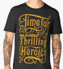 Time For Some Thrilling Heroics Men's Premium T-Shirt