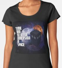 Time And Relative Dimension In Space Women's Premium T-Shirt