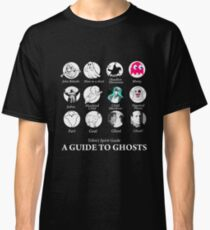 Tobins Spirit Guide - A Guide to Recognizing Ghosts Classic T-Shirt