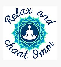 "Azure Mandala and ""Relax and Chant Omm"" sign Photographic Print"