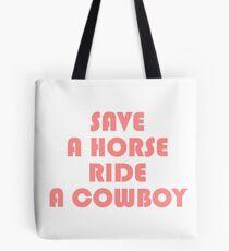 SAVE A HORSE RIDE COWBOY TSHIRT Tote Bag