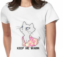 Keep me warm Womens Fitted T-Shirt