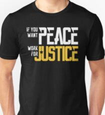 If You Want PEACE Work for JUSTICE T-Shirt