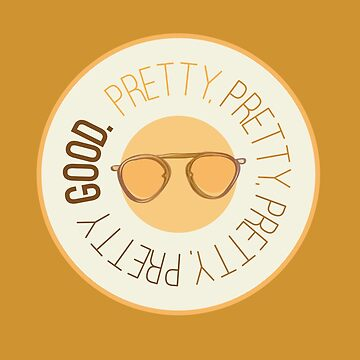 Pretty Pretty Pretty Pretty Good by fixtape
