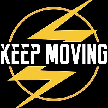 Keep Moving by quotysalad